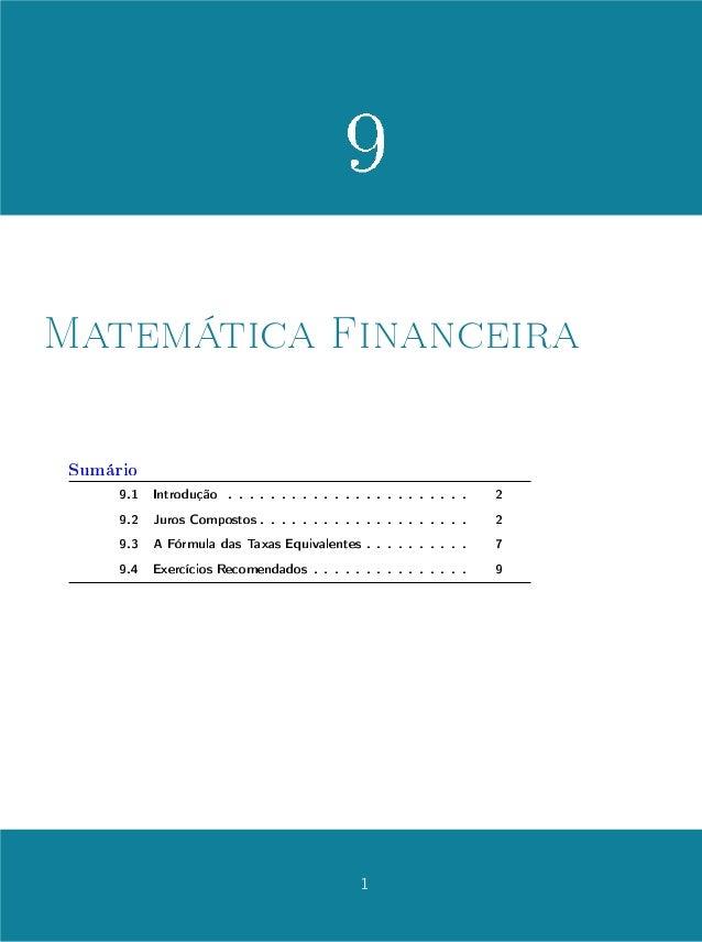 9 1 Matemática Financeira Sumário 9.1 Introdução . . . . . . . . . . . . . . . . . . . . . . . 2 9.2 Juros Compostos . . ....