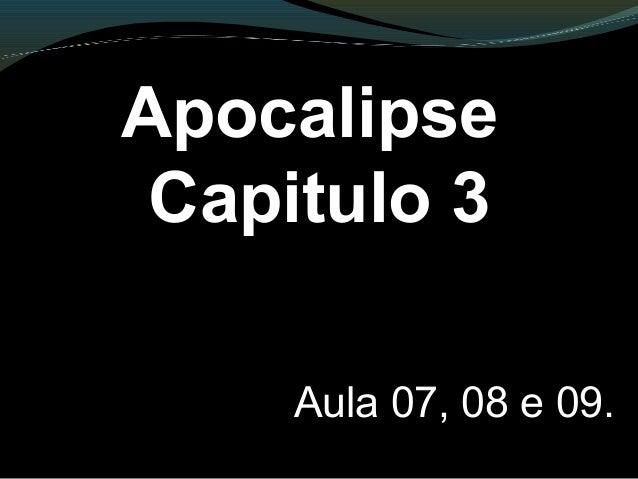 Apocalipse Capitulo 3 Aula 07, 08 e 09.