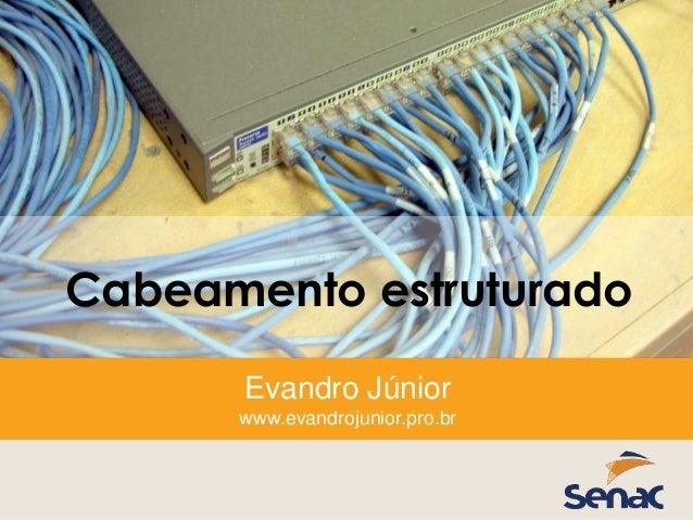 Cabeamento estruturado Evandro Júnior www.evandrojunior.pro.br