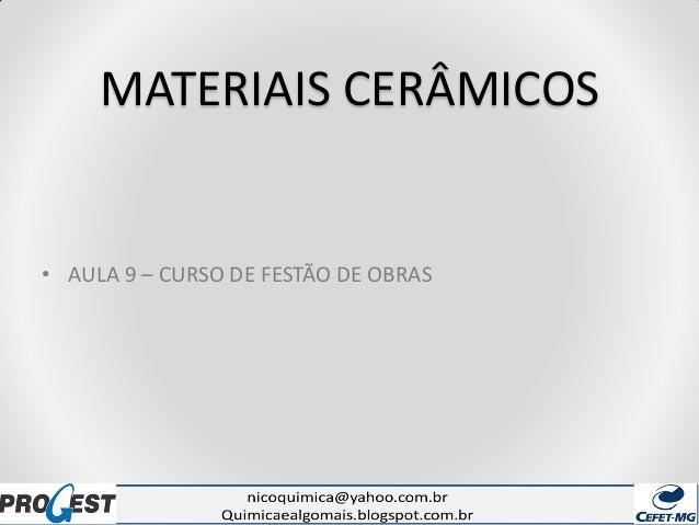 MATERIAIS CERÂMICOS • AULA 9 – CURSO DE FESTÃO DE OBRAS