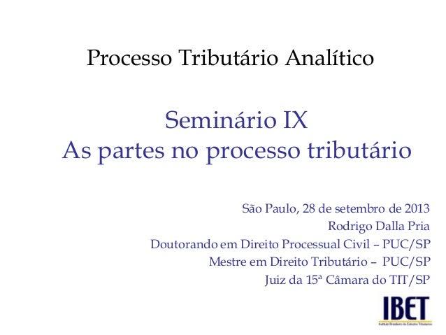 São Paulo, 28 de setembro de 2013 Rodrigo Dalla Pria Doutorando em Direito Processual Civil – PUC/SP Mestre em Direito Tri...
