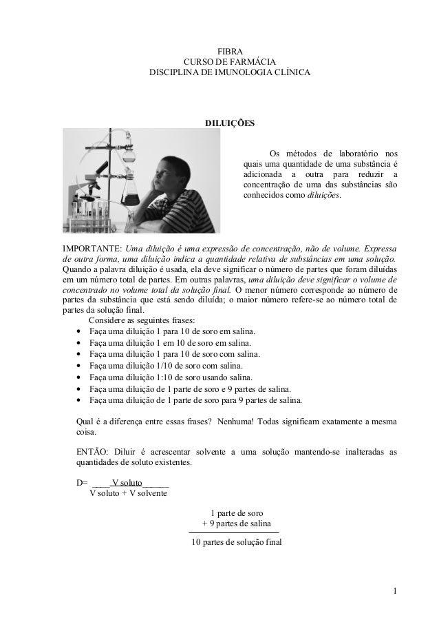 FIBRA CURSO DE FARMÁCIA DISCIPLINA DE IMUNOLOGIA CLÍNICA DILUIÇÕES Os métodos de laboratório nos quais uma quantidade de u...
