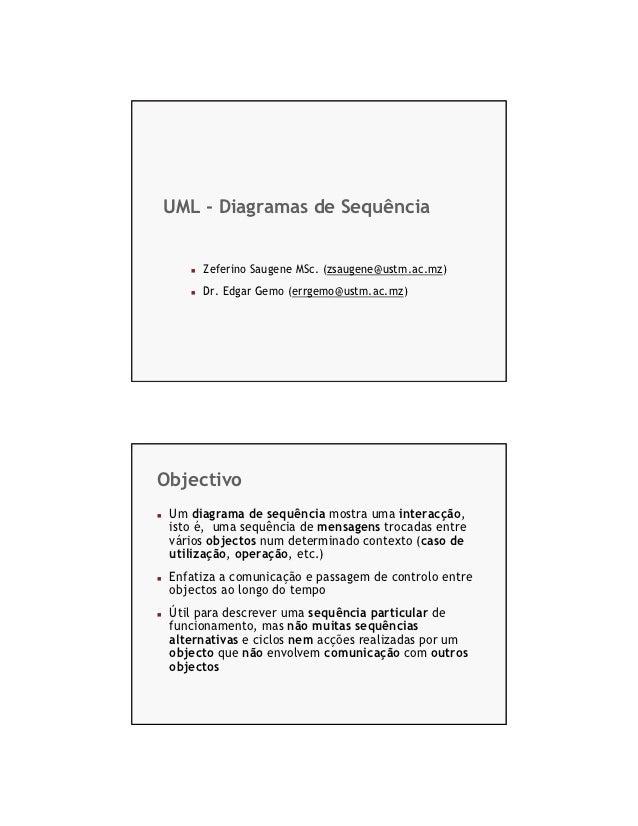 UML - Diagramas de Sequência      Zeferino Saugene MSc. (zsaugene@ustm.ac.mz)      Dr. Edgar Gemo (errgemo@ustm.ac.mz)    ...