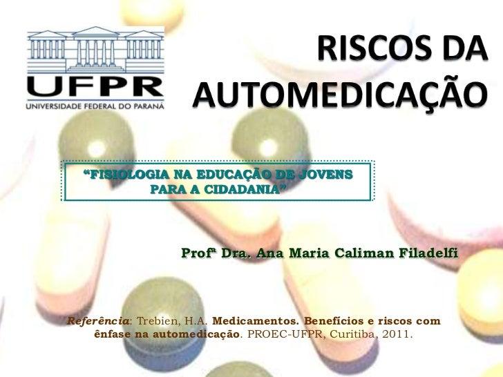 """""""FISIOLOGIA NA EDUCAÇÃO DE JOVENS          PARA A CIDADANIA""""                   Profª Dra. Ana Maria Caliman FiladelfiRefer..."""