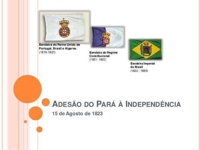 Bandeira do Reino Unido de  Portugal, Brasil e Algarve.  (1816-1821) Bandeira do Regime  Constitucional  (1821- 1822)  Ban...