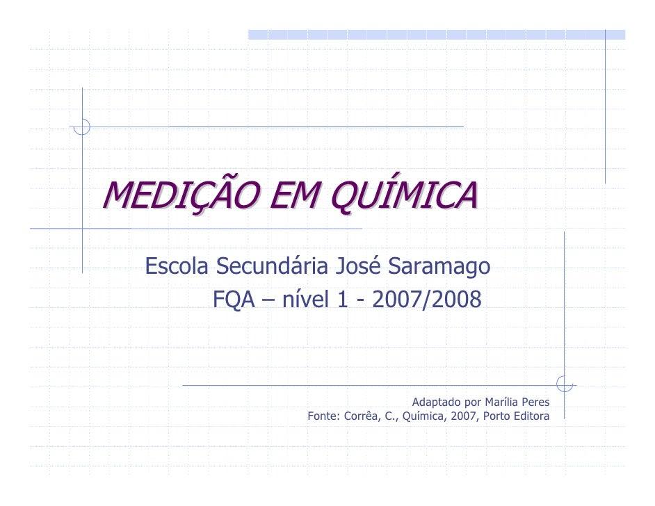 MEDIÇÃO EM QUÍMICA   Escola Secundária José Saramago          FQA – nível 1 - 2007/2008                                   ...
