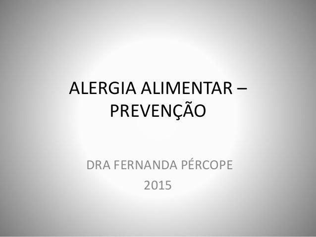 ALERGIA ALIMENTAR – PREVENÇÃO DRA FERNANDA PÉRCOPE 2015