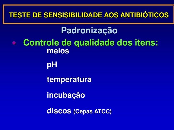 Permite individualizar padrões de resistência</li></li></ul><li>Importância e indicações do teste de sensibilidade<br />Av...