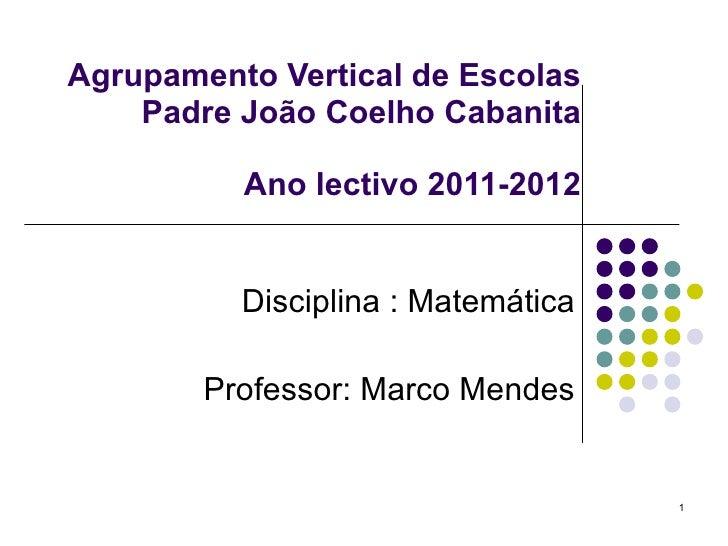 Agrupamento Vertical de Escolas Padre João Coelho Cabanita  Agrupamento Vertical de Escolas Padre João Coelho Cabanita  ...