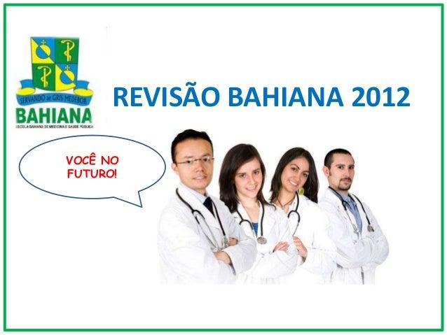 REVISÃO BAHIANA 2012VOCÊ NOFUTURO!