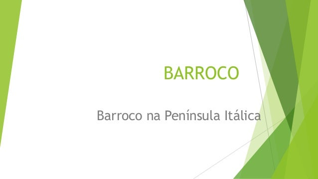 BARROCO Barroco na Península Itálica