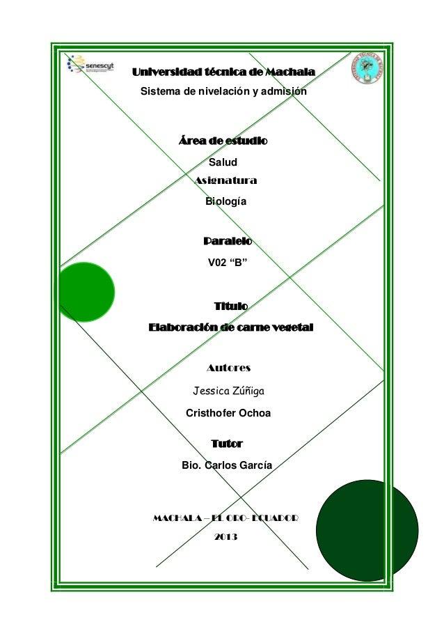 1 Universidad técnica de Machala Sistema de nivelación y admisión Área de estudio Salud Asignatura Biología Titulo Elabora...