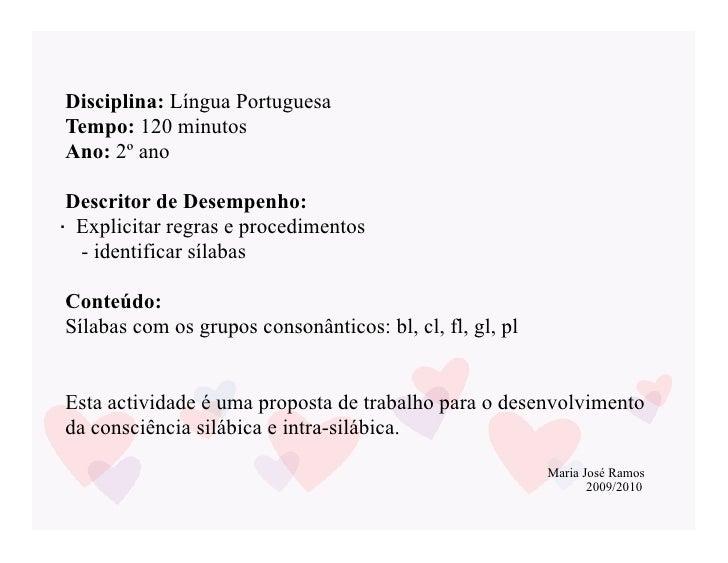 Disciplina: Língua Portuguesa Tempo: 120 minutos Ano: 2º ano   Descritor de Desempenho: · Explicitar regras e procedimento...