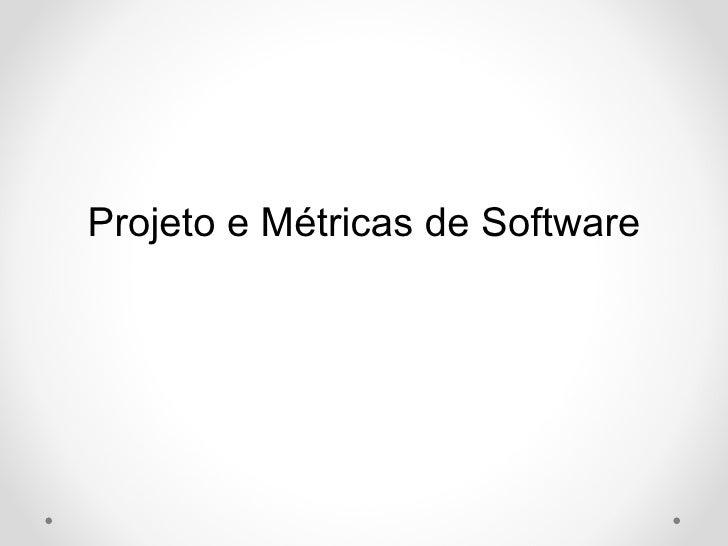 Projeto e Métricas de Software