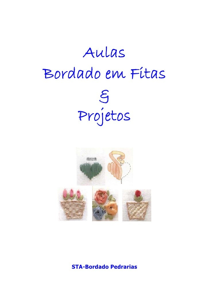 AulasBordado em Fitas       &    Projetos   STA-Bordado Pedrarias