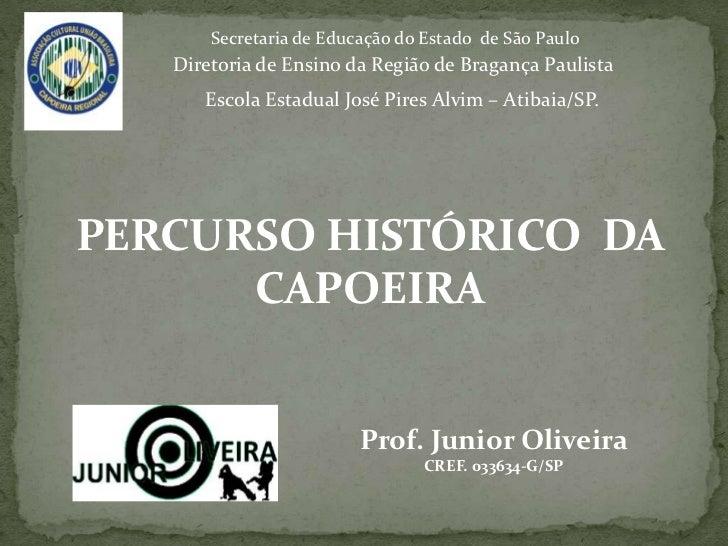 Secretaria de Educação do Estado de São Paulo   Diretoria de Ensino da Região de Bragança Paulista      Escola Estadual Jo...