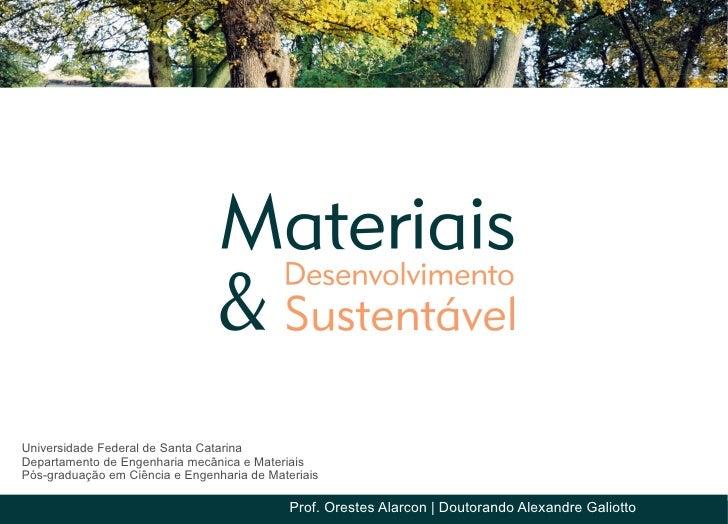 Universidade Federal de Santa CatarinaDepartamento de Engenharia mecânica e MateriaisPós-graduação em Ciência e Engenharia...
