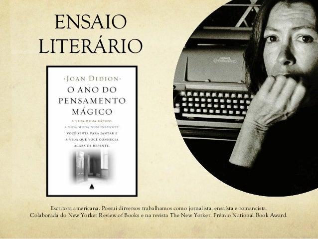 ENSAIO LITERÁRIO Escritora americana. Possui dirversos trabalhamos como jornalista, ensaísta e romancista. Colaborada do N...