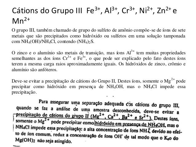 Reações com NaOH  Cr3+ + 3OH- → Cr(OH)3(s)  Al3+ + 3OH- → Al(OH)3(s)  Fe3+ + 3OH- → Fe(OH)3(s)  Zn2+ + 2OH- → Zn(OH)2(s)  ...