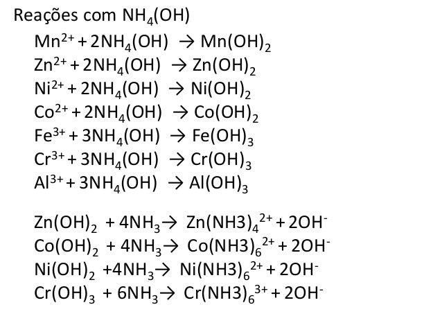 Reações com NH4OH em presença de NH4Cl  Formação penas de Fe(OH)3 e Al(OH)3 e Cr(OH)3  Reações com sulfetos de amônio em  ...