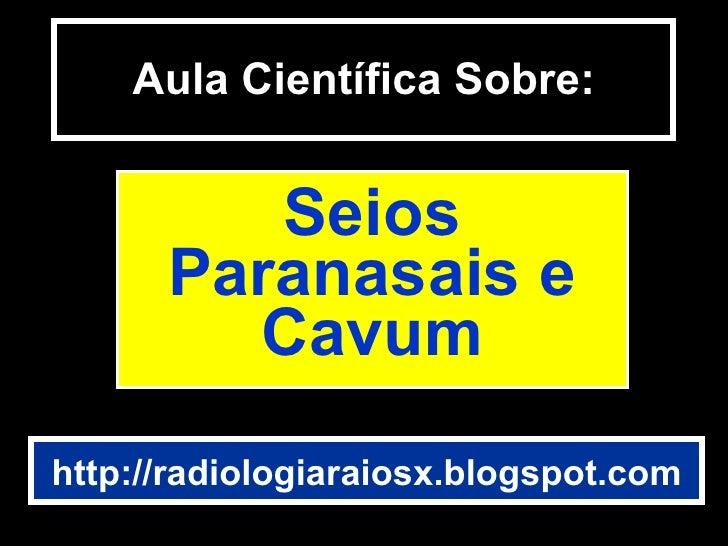 Aula Científica Sobre Seios Paranasais e Cavum