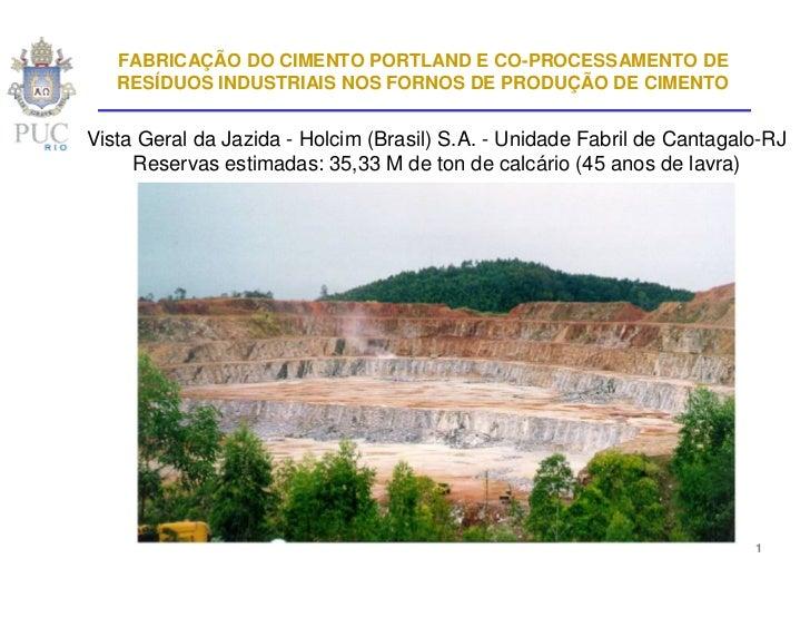 FABRICAÇÃO DO CIMENTO PORTLAND E CO-PROCESSAMENTO DE   RESÍDUOS INDUSTRIAIS NOS FORNOS DE PRODUÇÃO DE CIMENTOVista Geral d...