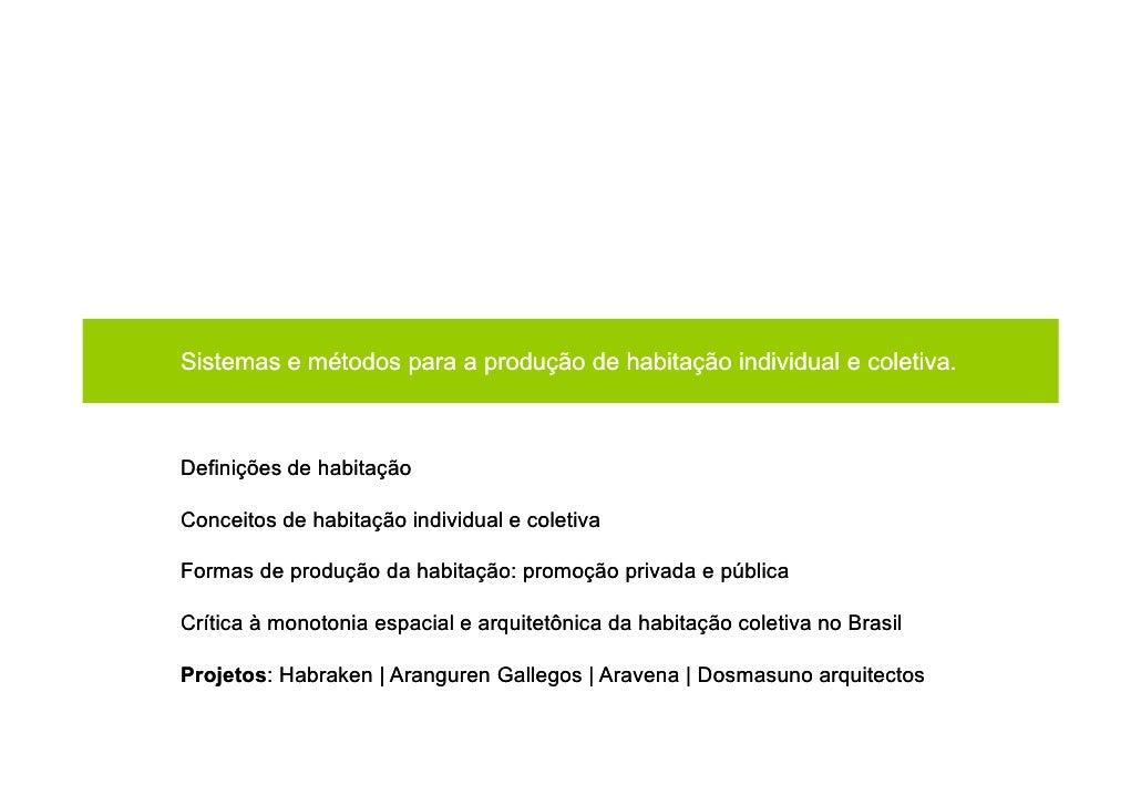 Sistemas e métodos para a produção de habitação individual e coletiva.    Definições de habitação  Conceitos de habitação ...