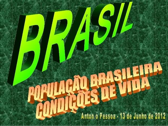 CONTEÚDO DA AULA (13/06) POPULAÇÃO BRASILEIRA E CONDIÇÕES DE VIDA • Mortalidade InfantilMortalidade Infantil • Saneamento ...