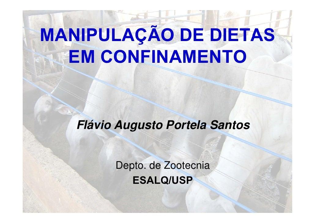MANIPULAÇÃO DE DIETAS  EM CONFINAMENTO   Flávio Augusto Portela Santos         Depto. de Zootecnia         D t d Z t      ...