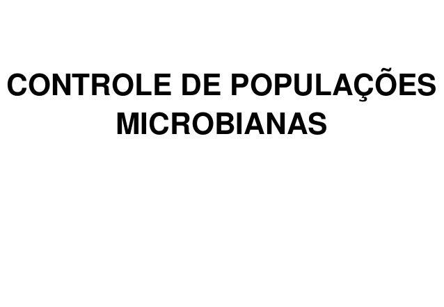 CONTROLE DE POPULAÇÕES MICROBIANAS