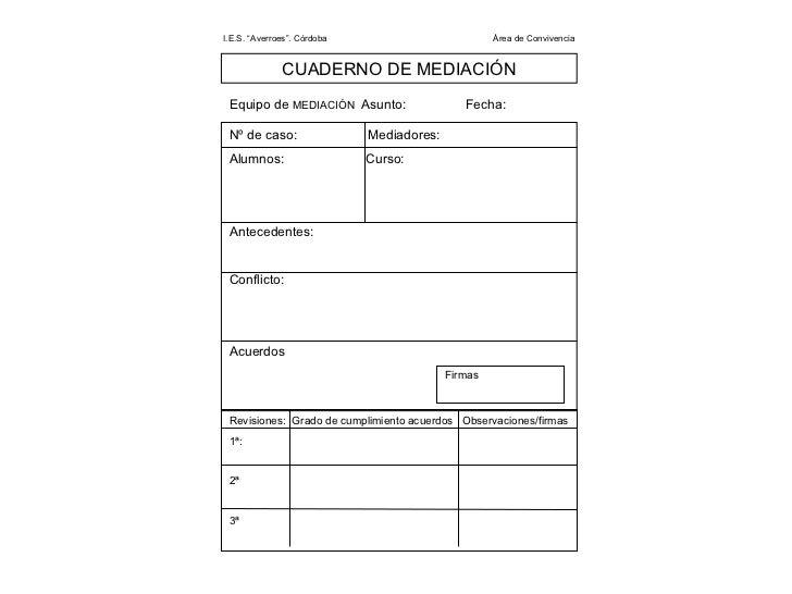 """I.E.S. """"Averroes"""". Córdoba  Área de Convivencia  CUADERNO DE MEDIACIÓN Equipo de  MEDIACIÓN  Asunto:  Fecha: Nº de caso:  ..."""