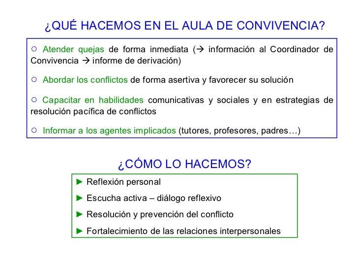 ○   Atender quejas  de forma inmediata (   información al Coordinador de Convivencia    informe de derivación) ○   Abord...