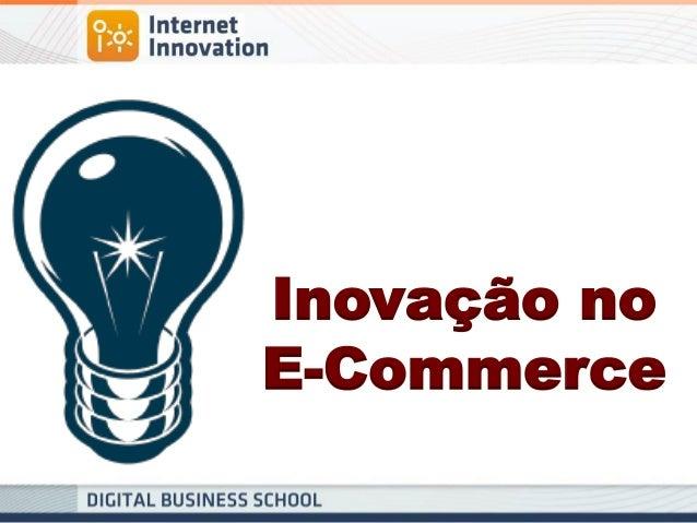 Inovação no  E-Commerce