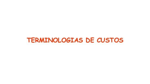 TERMINOLOGIAS DE CUSTOS
