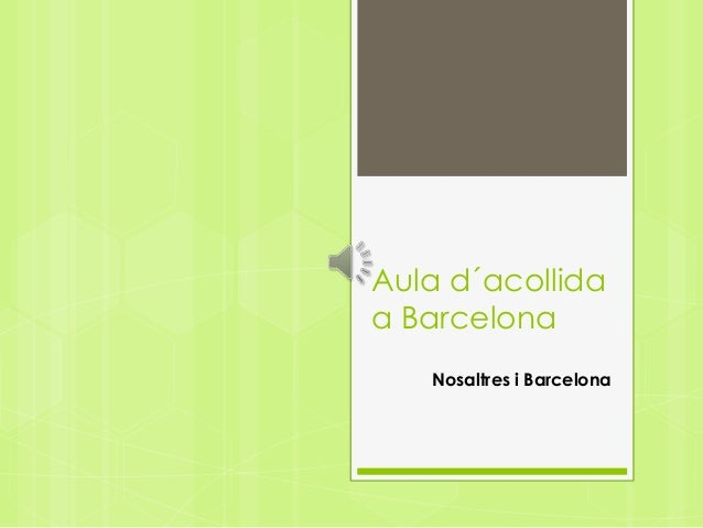 Aula d´acollida a Barcelona Nosaltres i Barcelona