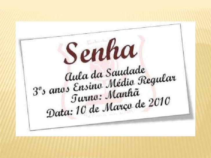 AULA DA SAUDADE - 3ºs ANOS DA MANHÃ - 2009