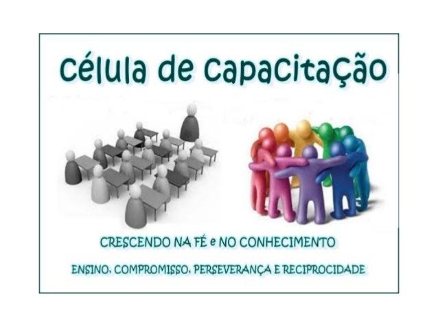 FATOR CELULAR 1.Célula de capacitação CÉLULA DE CAPACITAÇÃO