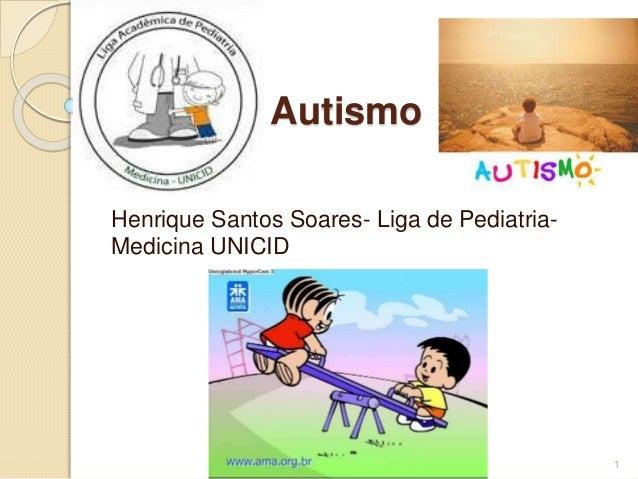Autismo Henrique Santos Soares- Liga de Pediatria- Medicina UNICID 1