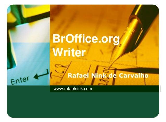 BrOffice.org Writer BrOffice.org Writer BrOffice.org Writer www.rafaelnink.com