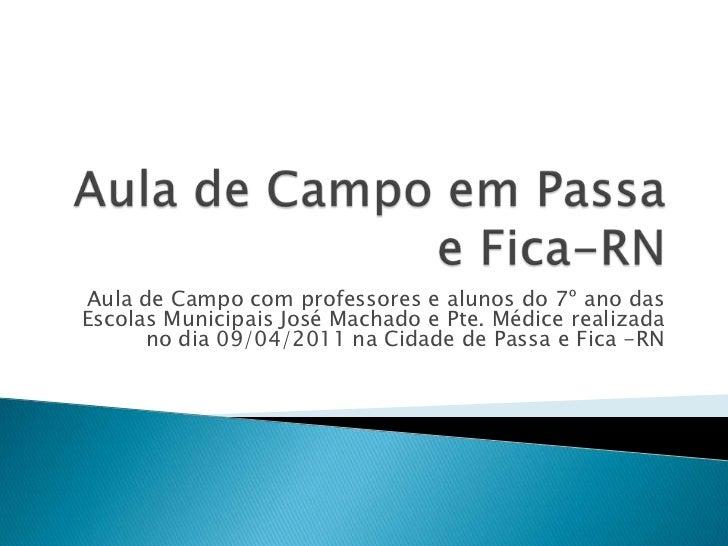 Aula de Campo em Passa e Fica-RN<br />Aula de Campo com professores e alunos do 7º ano das Escolas Municipais José Machado...