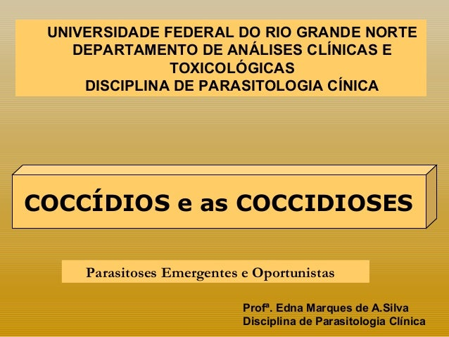 UNIVERSIDADE FEDERAL DO RIO GRANDE NORTE  DEPARTAMENTO DE ANÁLISES CLÍNICAS E  TOXICOLÓGICAS  DISCIPLINA DE PARASITOLOGIA ...