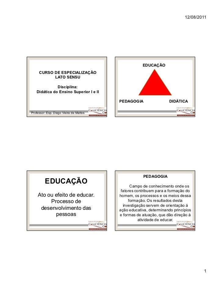 12/08/2011                                                     EDUCAÇÃO     CURSO DE ESPECIALIZAÇÃO           LATO SENSU  ...