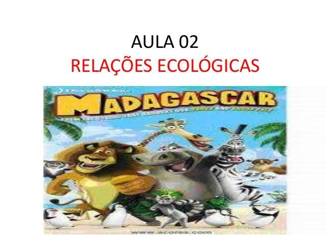 AULA 02RELAÇÕES ECOLÓGICAS