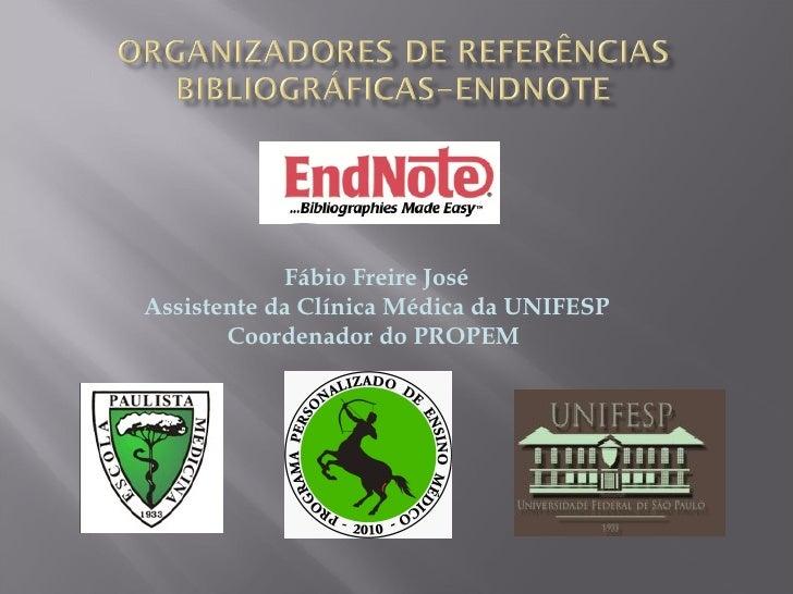 Fábio Freire José Assistente da Clínica Médica da UNIFESP Coordenador do PROPEM