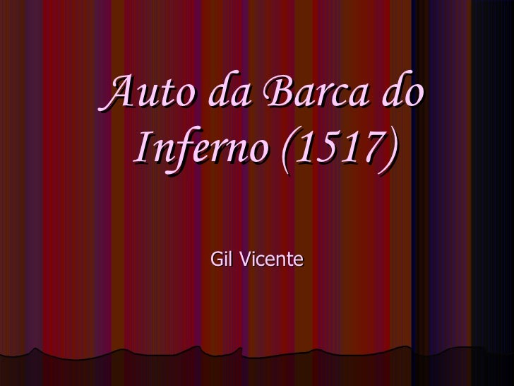 Auto da Barca do Inferno (1517) Gil Vicente