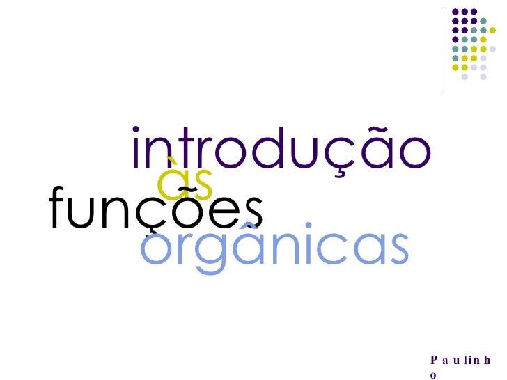 Paulinho introdução às funções orgânicas