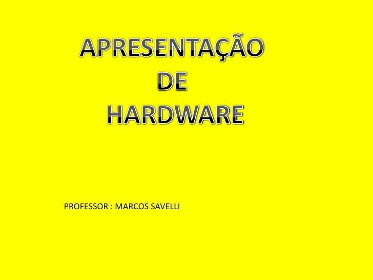 PROFESSOR : MARCOS SAVELLI