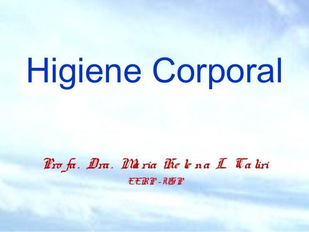 Higiene Corporal Pro fa. Dra. Maria He le na L. Caliri EERP -USP