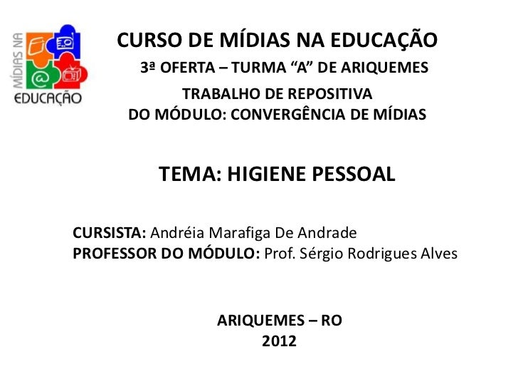"""CURSO DE MÍDIAS NA EDUCAÇÃO        3ª OFERTA – TURMA """"A"""" DE ARIQUEMES            TRABALHO DE REPOSITIVA       DO MÓDULO: C..."""