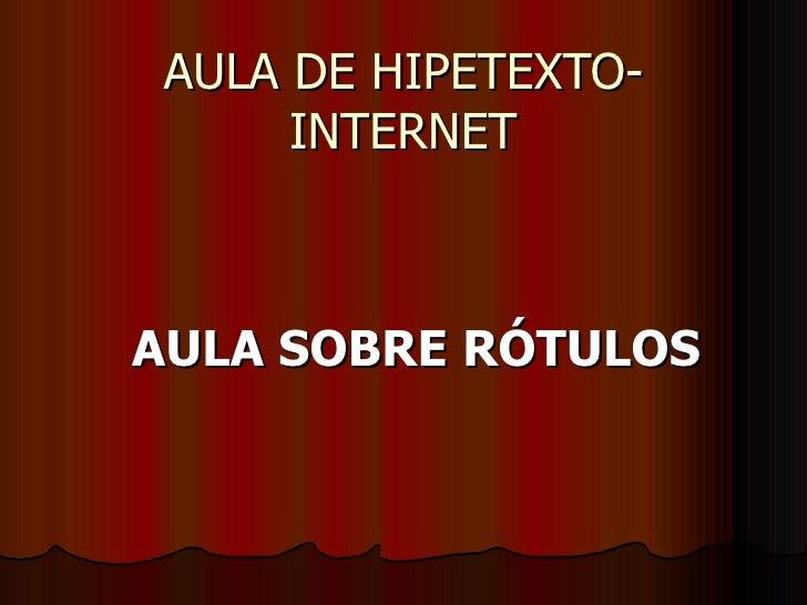 AULA DE HIPETEXTO-INTERNET AULA SOBRE RÓTULOS